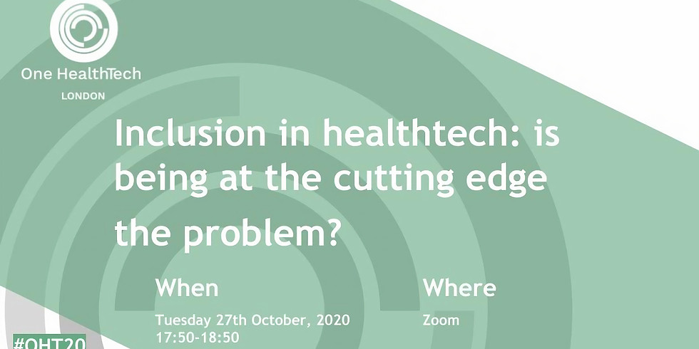 Inclusion in healthtech: is being at the cutting edge the problem? (London)