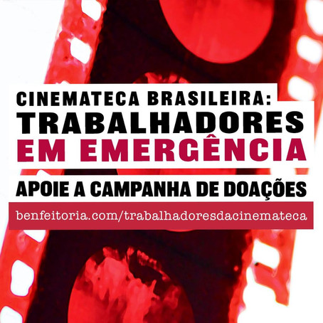 Campanha pelos trabalhadores da Cinemateca Brasileira