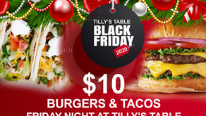 Tilly's Table Black Friday Special $10 Burgers and Tacos!