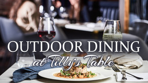 Tilly's Table will reopen for outdoor dining starting tomorrow, Tuesday, June 9th!