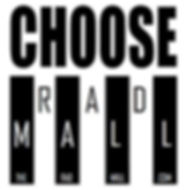 CHOOSE RAD MALL site.jpg