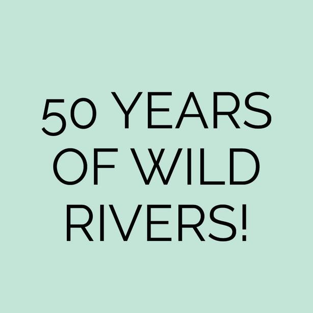 50 Years of Wild Rivers