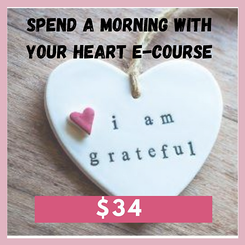 Spend a morning with your Heart - E-Course