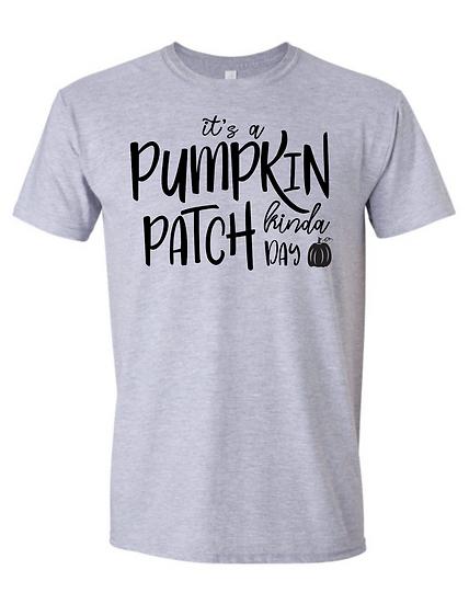 It's A Pumpkin Patch Kinda Day UNISEX Tees