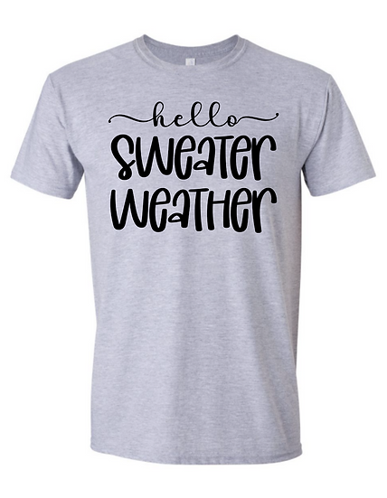 Hello Sweater Weather UNISEX Tees