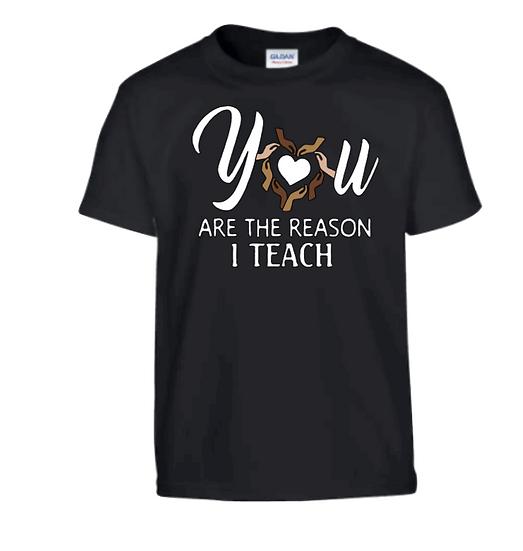 You are the reason I teach UNISEX Tees