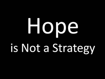 Hope is not a Sales Strategy