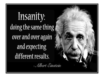 What is the Definition of Insanity?