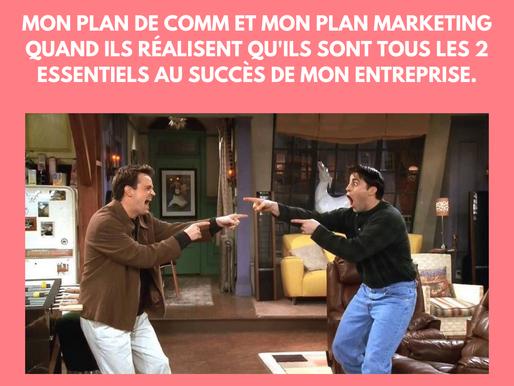 Le plus grand dilemme de toute ta vie : Un plan marketing ou un plan de comm?