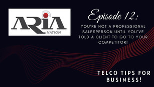 Telco Tips Episode 12: You're not a professional salesperson until you've done this...