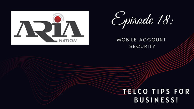 Telco Tips Episode 18: Mobile Account Security