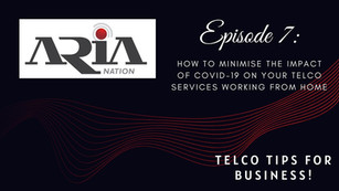 Telco Tips Episode 7: How to minimise the impact of Covid-19 on your telco services working from home