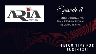 Telco Tips Episode 8: Transactional vs Transformational