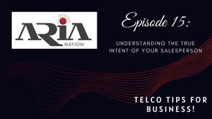 Telco Tips Episode 15: Understanding the true intent of your salesperson