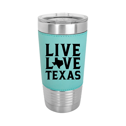 20 oz. Leatherette - LIVE LOVE TEXAS
