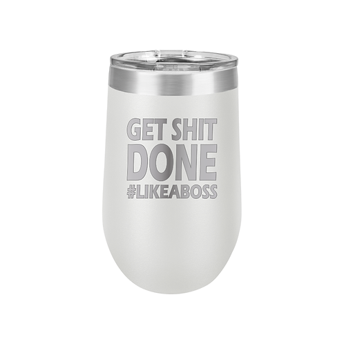 16 oz. Stemless Tumbler - GET SH*T DONE