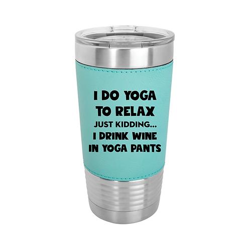 20 oz. Leatherette - Wine & Yoga