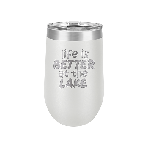 16 oz. Stemless Tumbler - life is BETTER at the LAKE