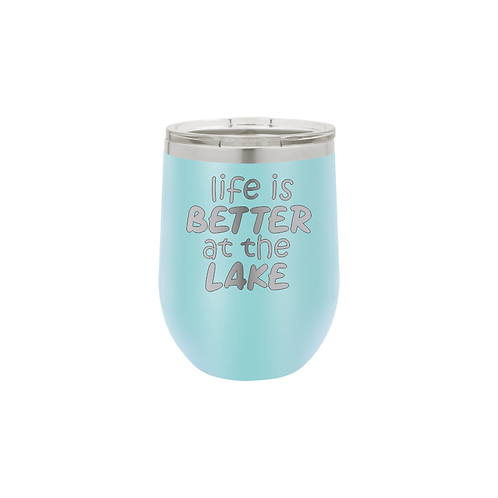 12 oz. Stemless - life is BETTER at the LAKE