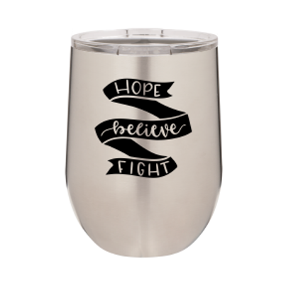 12 oz. Stemless - Hope Believe Fight