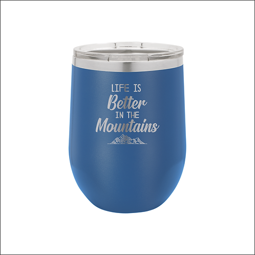 12 oz. Stemless - Like if Better in the Mountains