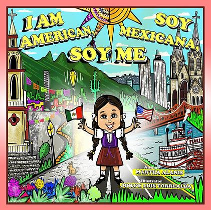 I am American.SoyMexicana.Soy Me