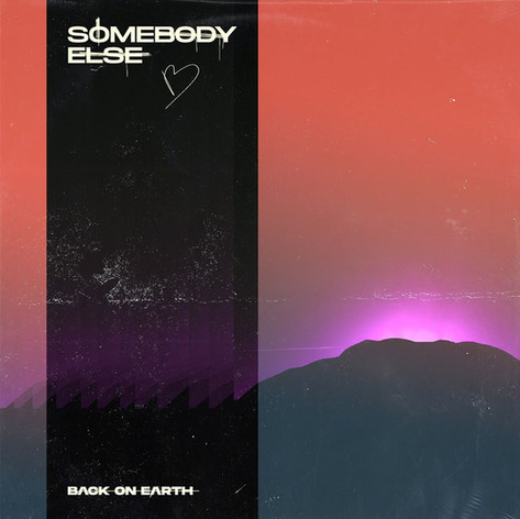 Back On Earth - Somebody Else [2020]