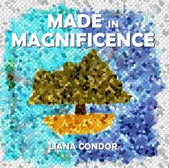 Liana Condor - Made In Magnificence.jpg
