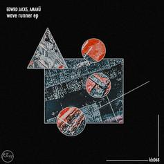 Edward Jacks, Amanü - Wave Runner EP [2021]