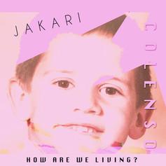 Jakari - How Are We Living? [2021]