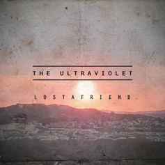 The Ultraviolet - Lost A Friend [2018]