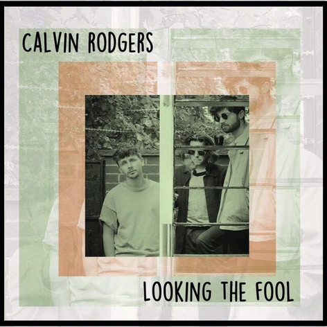 Calvin Rodgers - Looking The Fool [2019]