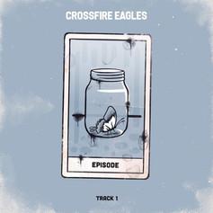 Crossfire Eagles - Episode [2020]