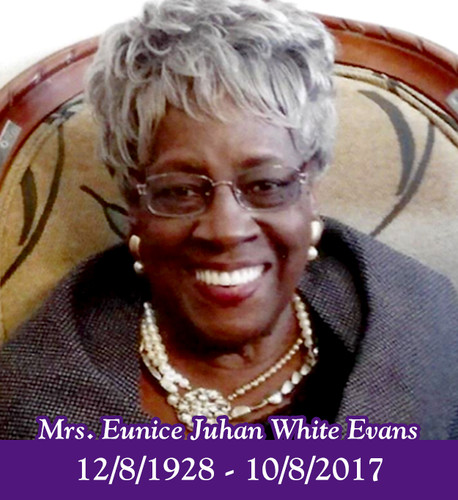 Mrs. Eunice Juhan White Evans December 8, 1928 - October 8, 2017 Macon, Georgia- Homegoing services for Mrs. Eunice Juhan White Evans will include a Wake at Hutchings Funeral Home, Friday Evening from 7PM to 8PM, and morning funeral worship service at Aletheia Baptist Church, 1711 Oglesby Place, Saturday, October 14, 2017 promptly at 11:00 A.M. with the Pastor, Dr. Donald M. Reid, officiating. Interment is at Woodlawn Memorial Park. Mrs. Eunice Juhan White Evans, 88, went from labor here on earth to her heavenly reward early Sunday morning, October 8, 2017. She was predeceased by her father, Erasmus White, Sr., mother, Matilda Hughes White and brother, Erasmus White, Jr. She was the last niece of Mrs. Electa Hughes Mallory of the New Providence Baptist Church Community, Wilkinson County. She lived in Macon all of her life and attended the historic Lewis Henry (LH) Williams Elementary school and graduated Hudson High School in 1946. She also matriculated at the historic Georgia Baptist College. She worked for the late, Mrs. Margie Copeland and Family and the late, Mrs. Elsie Maxwell and Bert Maxwell Family, while being an accomplished musician/pianist for a number of churches in the city as well as a piano teacher. She also was a substitute teacher for the Bibb County Public School System for a number of years. She retired from the Department of Human Resources at the Youth Development Center as a YDC Worker, Senior after 21 years. She is survived by her children, Mrs. Jacquelyn Evans Abram Rumph (Willie) and Mrs. Vergie Evans Walker (Rev. Larry, Sr.) and a host of relatives and friends and sons, daughters, tiny tots, grands and great grands of the church and community. Hutchings Service.