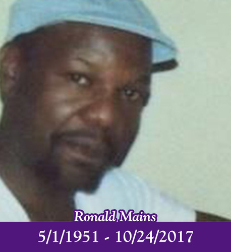 Ronald Odell Mains May 1, 1951 - October 24, 2017 Macon, GA- There will be a Family and Friends Celebration 12:30 Tuesday, October 31, 2017 at Hutchings Funeral Home with burial in the Georgia Veterans Memorial Cemetery, Milledgeville.  Ronald was born to the parentage of Charlie Clarence Mains and Lucile Solomon Mains in Macon, GA. A graduate of Ballard Hudson High School he joined the U. S. Navy, worked as a probation officer and started his own business, Ron's Handyman. Survivors include: sister, Naomi Johnson; several nieces, nephews, cousins and friends. Hutchings Service