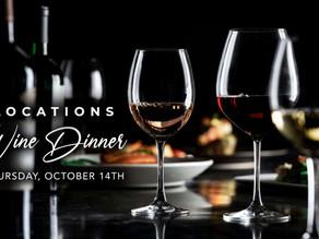 Locations Wine Dinner on Thursday, October 14th