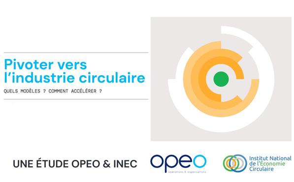 Publication de l'INEC : Pivoter vers l'industrie circulaire. Quels modèles ?