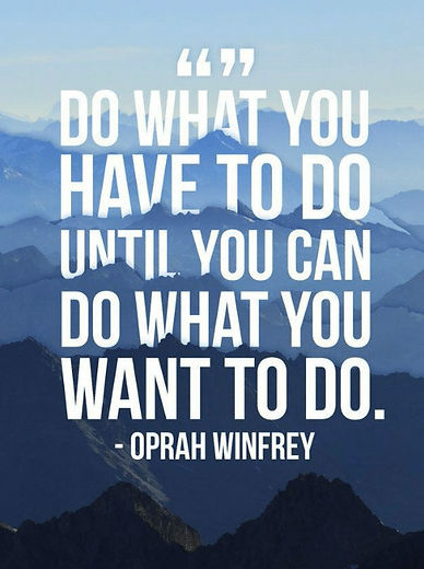 do-what-you-have-to-do-until-you-can-do-