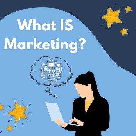 What Is Marketing, Really?