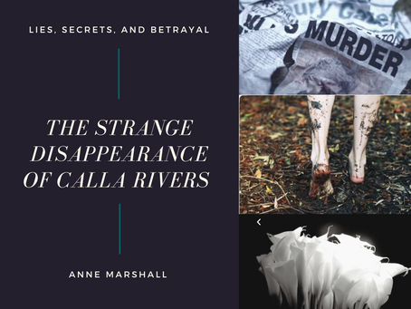 The Strange Disappearance of Calla Rivers