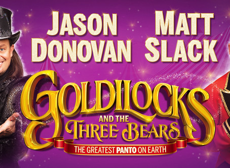 Rescheduled Panto Dates: Goldilocks & The Three Bears