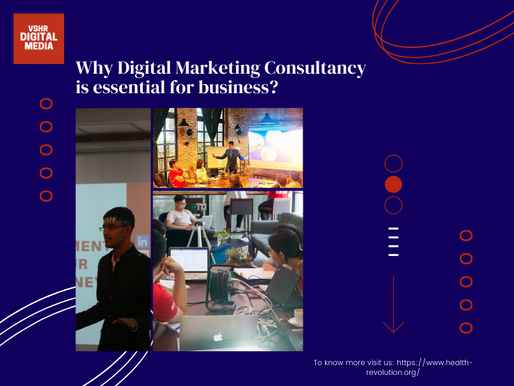 Why Digital Marketing Consultancy is essential for business?