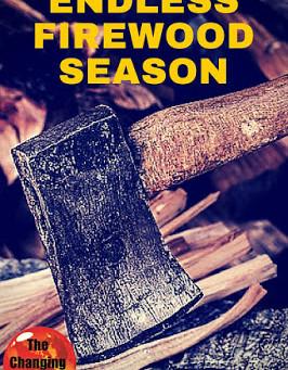 Endless Firewood Season