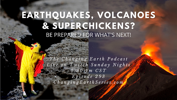 Earthquakes, Volcanoes, & Super Chickens