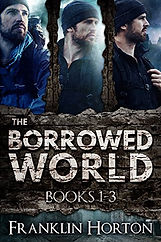 Borrowed World by Franklin Horton Amazon Link: https://amzn.to/2VwF1JW