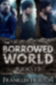 Borrowed World by Franklin Horton Amazon Link: https://amzn.to/2VwF1JW