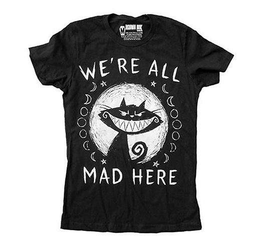 Ladies T ''WE'RE ALL MAD HERE''
