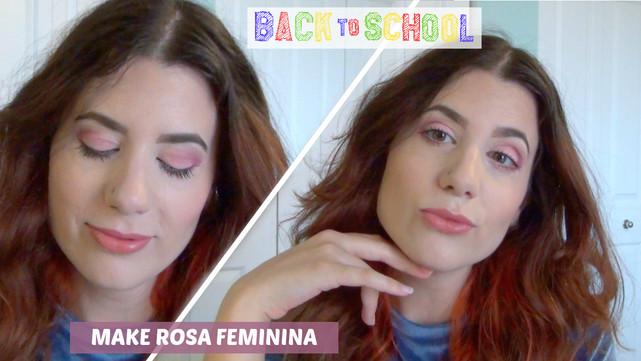 Make Rosa e Feminina muito versátil   Regresso às Aulas Ep #01