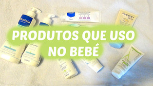 Produtos que uso no meu bebé | VEDA#15