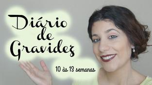 Diário de Gravidez | 1º Trimestre | 10 às 13 semanas